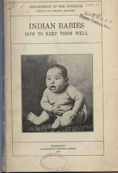 Indian Babies: How to Keep Them Well, Office of Indian Affairs, Department of the Interior, 1916