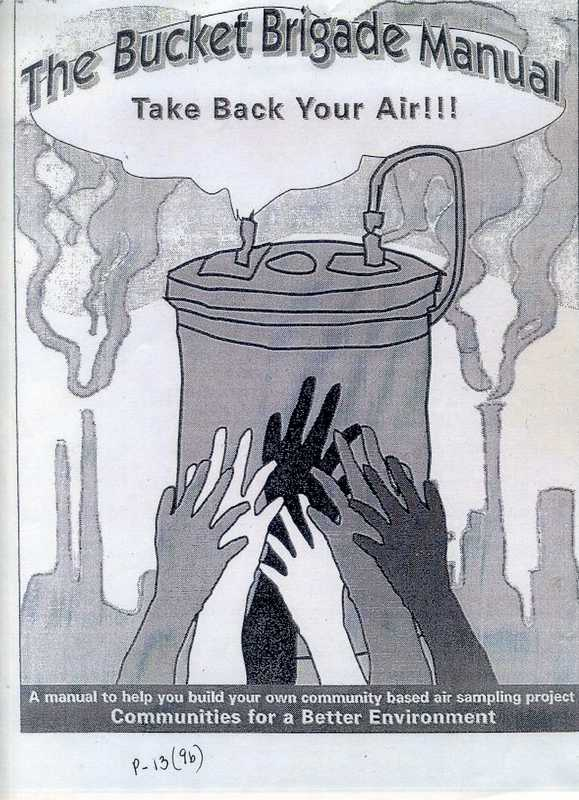 Bucket Brigade Manual, produced by Communities for a Better Environment, Oakland, CA, Third Edition, 1999