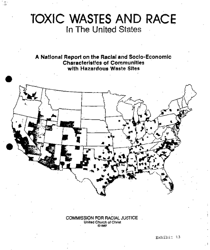 Toxic Wastes and Race in the United States: A National Report on the Racial and Socio-Economic Characteristics of Communities with Hazardous Waste Sites, Commission for Racial Justice, United Church of Christ, 1987