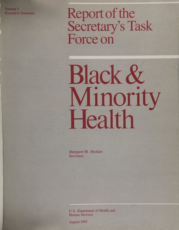 Report of the Secretary's Task Force on Black and Minority Health, commonly known as The Heckler Report, U.S. Department of Health and Human Services, 1985