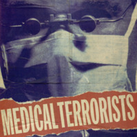 "Protest poster -- ""Medical Terrorists"""