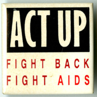 "Button -- ""ACT UP: Fight Back Fight AIDS"""
