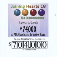 """Poster -- """"Joining Hearts 18 Kaleidoscope is Proud to Donate 74000 to AID Atlanta and Jerusalem House, to date, Joining Hearts has donated Over 704,000 dollars to create a home"""